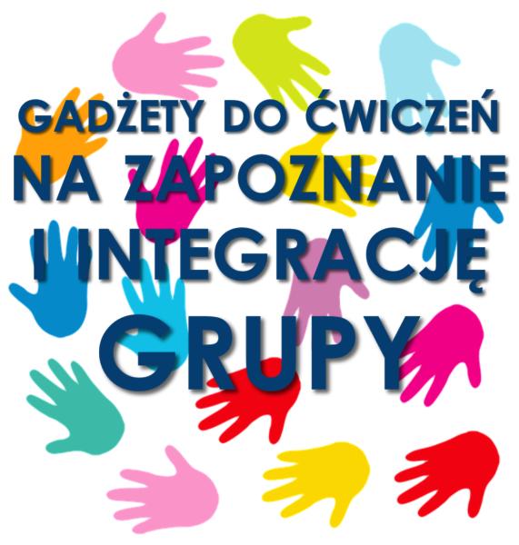 Gadżety do ćwiczeń na zapoznanie i integrację grupy